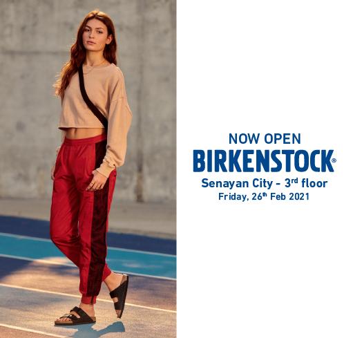 BIRKENSTOCK  IS NOW OPEN- SENAYAN CITY 3RD FLOOR