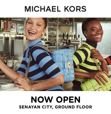 MICHAEL KORS IS NOW OPEN - SENAYAN CITY GROUND FLOOR