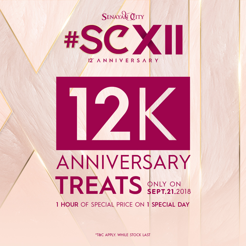 12K ANNIVERSARY TREATS & PAY 1 FOR 2
