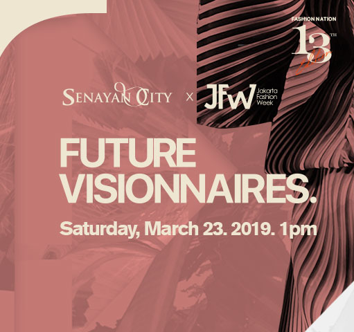SENAYAN CITY X JFW PRESENTS FUTURE VISIONNAIRES