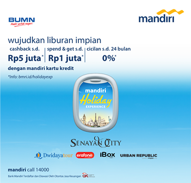 MANDIRI HOLIDAY EXPERIENCE